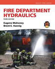 Fire Department Hydraulics by Brent E. Hannig, Eugene F. Mahoney (Paperback, 2012)