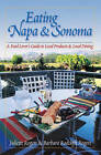 Eating Napa and Sonoma: A Food Lover's Guide to Local Produce and Local Dining by Juliette Rogers, Barbara Rogers (Paperback, 2005)
