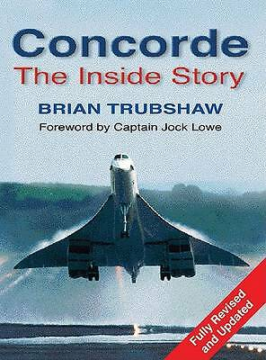Concorde: The Inside Story by Brian Trubshaw (Hardback, 2000)