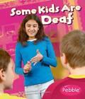 Some Kids are Deaf by Lola M. Schaefer (Paperback, 2008)