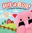 Pig-A-Boo!: A Farmyard Peekaboo Book by Dorothea DePrisco (Other book format, 2009)