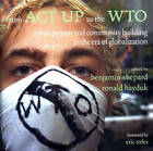 From ACT UP to the WTO: Urban Protest and Community Building in the Era of Globalisation by Verso Books (Paperback, 2002)
