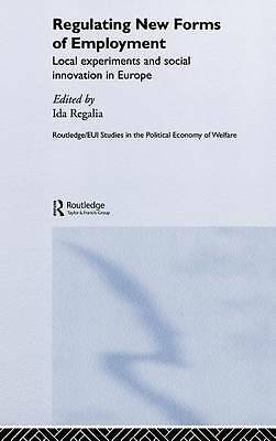 Regulating New Forms of Employment: Local Experiments and Social Innovation in