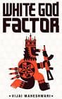 White God Factor by Vijai Maheshwari (Paperback, 2010)