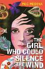 The Girl Who Could Silence the Wind by Meg Medina (Paperback, 2012)