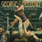 George Bellows: Painter with a Punch! by Robert Burleigh (Hardback, 2012)