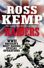 Raiders: World War Two True Stories by Ross Kemp (Paperback, 2013)