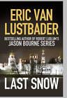 Last Snow by Eric van Lustbader (Hardback, 2013)