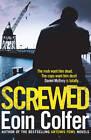 Screwed by Eoin Colfer (Hardback, 2013)
