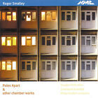 Roger Smalley - (Poles Apart & Other Chamber Works, 2004)