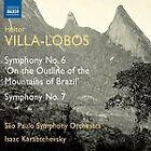 Heitor Villa-Lobos - Villa-Lobos: Symphony No. 6 'On the Outline of the Mountains of Brazil'; Symphony No. 7 (2012)