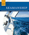 Seamanship: A Beginners Guide to Safely and Confidently Navigate Water, Weather, and Winds by Fox Chapel Publishing (Paperback, 2011)