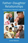 Father-Daughter Relationships: Contemporary Research and Issues by Linda Nielsen (Paperback, 2012)