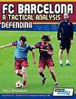 FC Barcelona - A Tactical Analysis: Defending by Terzis Athanasios (Paperback, 2012)