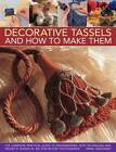 Decorative Tassels and How to Make Them by Anna Crutchley (Hardback, 2012)