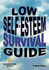 Low Self-esteem Survival Guide by Dr. Steven Thomas (Paperback, 2010)