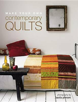 Pieroni, Paola .. Make Your Own Contemporary Quilts