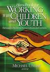 Handbook for Working with Children and Youth: Pathways to Resilience Across Cultures and Contexts by SAGE Publications Inc (Hardback, 2005)