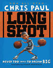 Long Shot: Never Too Small to Dream Big by Chris Paul (Hardback, 2009)