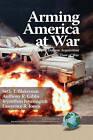 Arming America at War A Model for Rapid Defense Acquisition in Time of War (HC) by Anthony R. Gibbs, Jeyanthan Jeyasingam, Seth T Blakeman (Hardback, 2010)