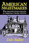 American Nightmares: The Haunted House Formula in American Popular Fiction by Dale Bailey (Paperback, 1999)