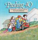 Pushing 40: A for Better or for Worse Collection by Lynn Franks Johnston (Paperback)