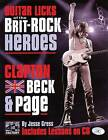 Guitar Licks of the Brit-Rock Heroes: Clapton, Beck and Page by Jesse Gress (Paperback, 2004)