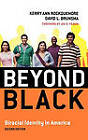 Beyond Black: Biracial Identity in America by David L. Brunsma, Kerry Ann Rockquemore (Hardback, 2007)