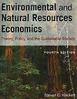 Environmental and Natural Resources Economics: Theory, Policy and the Sustainable Society by Steven C. Hackett, Sahan T. M. Dissanayake (Paperback, 2010)