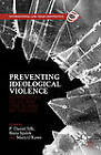 Preventing Ideological Violence: Communities, Police and Case Studies of  Success by P. Daniel Silk, Mary O'Rawe, Basia Spalek (Hardback, 2013)