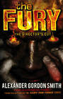 The Fury: The Director's Cut by Alexander Gordon Smith (Paperback, 2013)