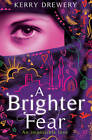 A Brighter Fear by Kerry Drewery (Paperback, 2012)