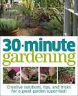 30 Minute Gardening by Jenny Hendy (Hardback, 2012)