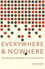 Everywhere and Nowhere: The State of Contemporary Feminism in the United States by Jo Reger (Paperback, 2012)