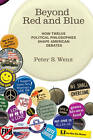 Beyond Red and Blue: How Twelve Political Philosophies Shape American Debates by Peter S. Wenz (Paperback, 2012)