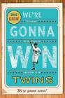 We're Gonna Win, Twins! by Doug Grow (Hardback, 2010)
