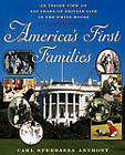America's First Families: An inside View of 200 Years of Private Life in the White House by Carl S. Anthony (Paperback, 2000)