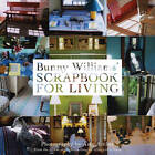 A Scrapbook for Living by Amy Archer, Bunny Williams (Hardback, 2010)