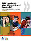 PISA 2009 Results: What Makes a School Successful? Resources, Policies and Practices by Organization for Economic Co-operation and Development (OECD) (Paperback, 2010)