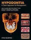Hypodontia: A Team Approach to Management by John A. Hobkirk, Kenneth W. Hemmings, Steven P. Jones, Jane R. Goodman, Daljit S. Gill, G. Steven Bassi, Amanda L. O'Donnell (Hardback, 2010)