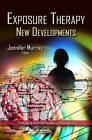 Exposure Therapy: New Developments by Nova Science Publishers Inc (Hardback, 2012)