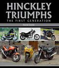 Hinckley Triumphs: The First Generation by David Clarke (Hardback, 2012)