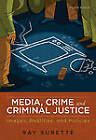 Media, Crime, and Criminal Justice: Images, Realities, and Policies by Ray Surette (Paperback / softback, 2010)