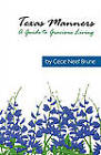 Texas Manners: A Guide to Gracious Living by Cece Neef Brune (Paperback, 2001)