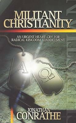 Militant Christianity: An Urgent Heart-Cry for Radical Kingdom-ExLibrary