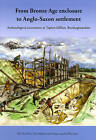 From Bronze Age Enclosure to Saxon Settlement: Archaeological Excavations at Taplow Hillfort, Buckinghamshire, 1999-2005 by Hugo Lamdin-Whymark, Chris Hayden, Tim Allen (Hardback, 2008)