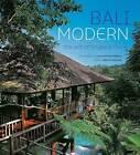 Bali Modern: The Art of Tropical Living by Gianni Francione (Hardback, 2001)