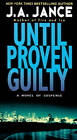 Until Proven Guilty by J A Jance (Paperback / softback, 2010)