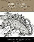 Cerberus the Dog of Hades by Maurice Bloomfield (Paperback / softback, 2009)
