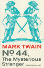 No. 44, the Mysterious Stranger by Mark Twain (Paperback, 2011)